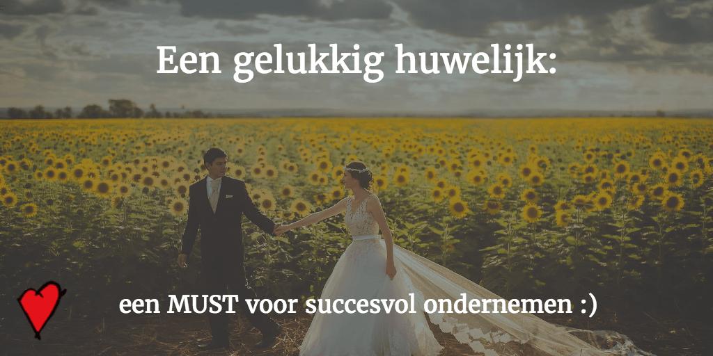 Een Gelukkig Huwelijk Een Must Voor Succesvol Ondernemen